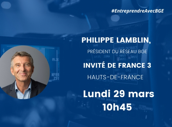 #MEDIA Philippe Lamblin, Président BGE, invité de France 3